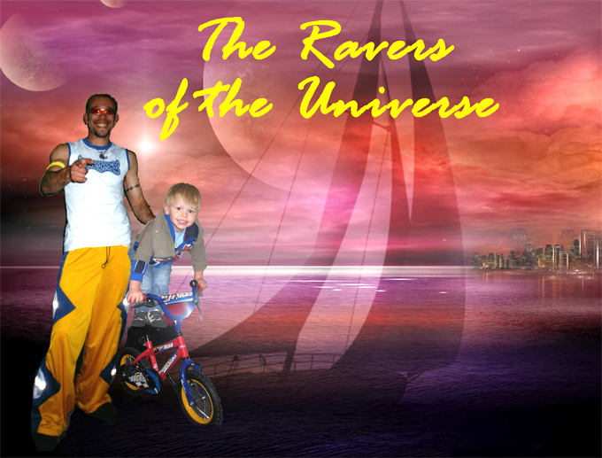 The Ravers of the Universe